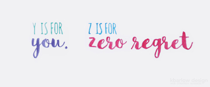 ABCs of Business: You, Zero Regret