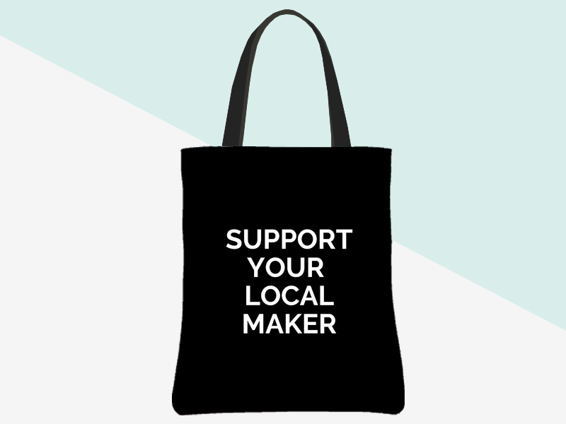 Support Your Local Maker Tote (White/black background, black/white text) | kbarlowdesign.com/shop